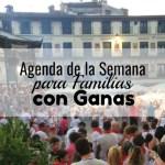 Agenda de la Semana para familias con ganas. Del 28 de julio al 4 de agosto