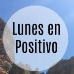 Lunes en Positivo. Energía de la buena