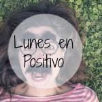 Lunes en Positivo. ¿Algo más en el Día de la Felicidad?