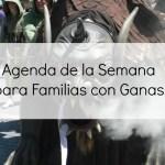 Agenda de la semana para familias con ganas. Del 19 al 25 de mayo