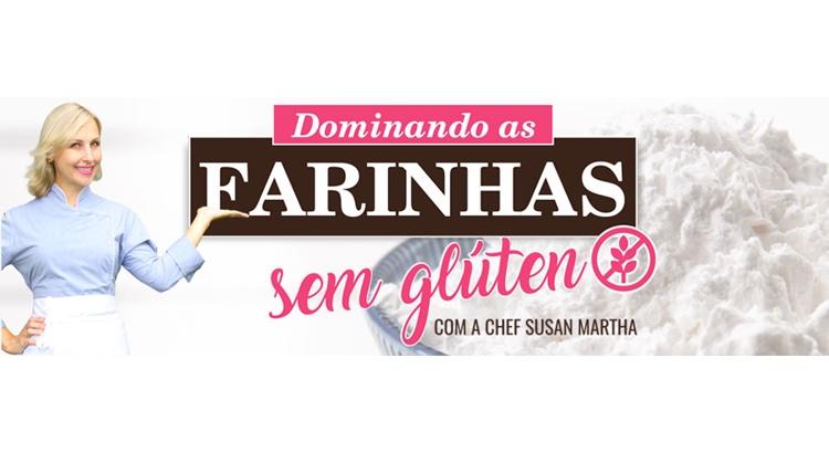 Dominando Farinhas sem Glúten - Chef Susan Martha