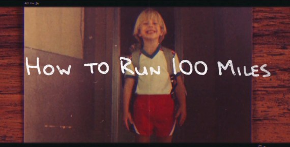 How to Run 100 Miles A Film About Persistence