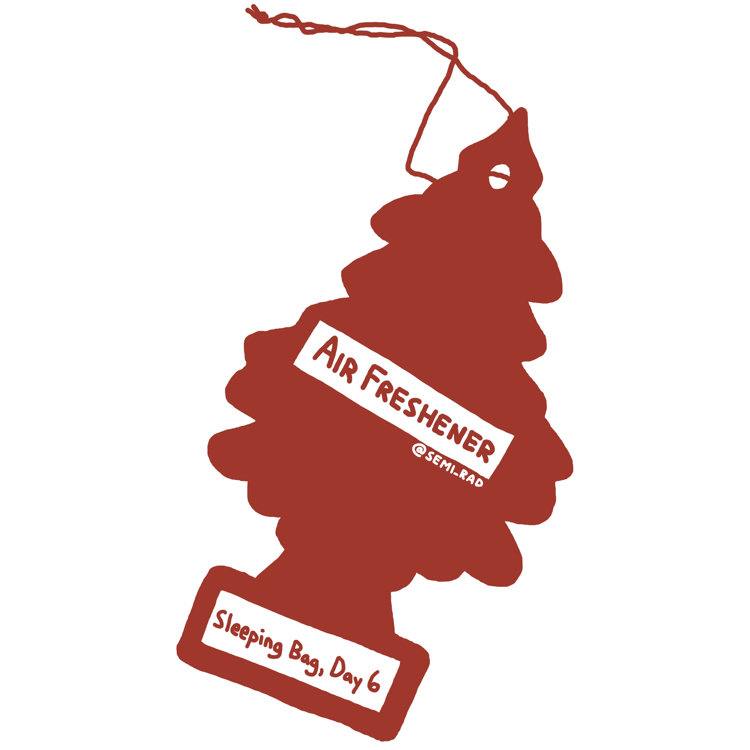 """drawing of a pine tree shaped air freshener reading """"sleeping bag, day 6"""""""
