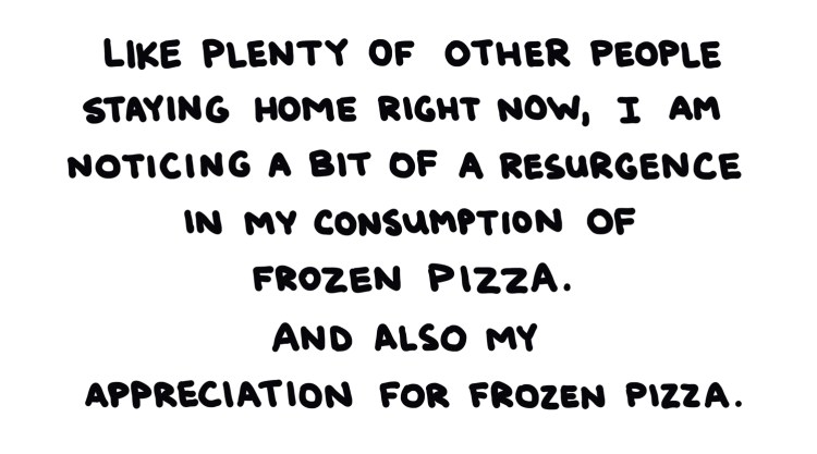 handwritten text about a resurgence in consumption of frozen pizza