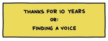 handwritten title box: Thanks For 10 Years OR: Finding A Voice