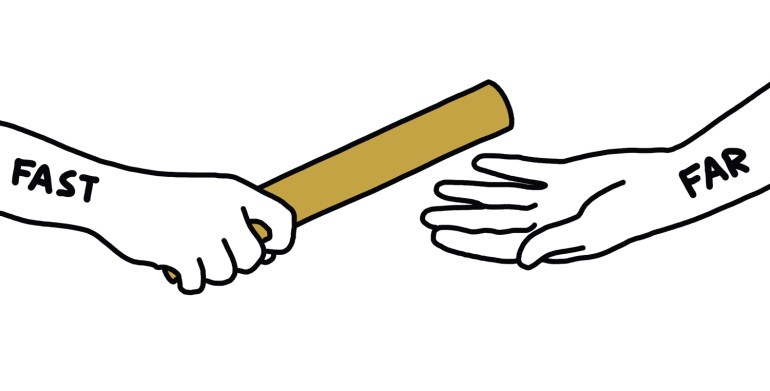 "drawing of hand marked ""fast"" handing a baton to a hand marked ""far"""