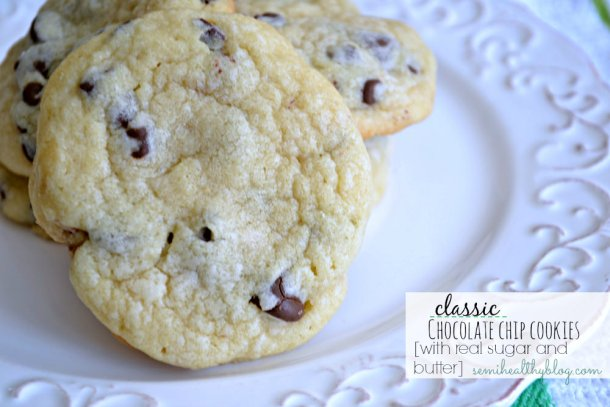 Classic Chocolate Chip Cookies Recipe [real butter + sugar]