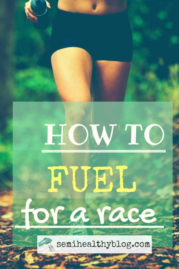 how to fuel for a race via @semihealthnut at semihealthyblog.com
