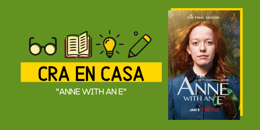 CRA MEDIA: RECOMIENDA SERIE «ANNE WITH AN E»
