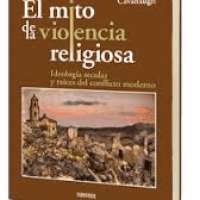 """El mito de la violencia religiosa"". William T. Cavanaugh"