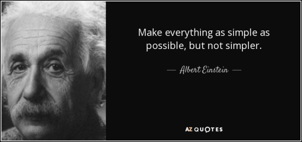 quote-make-everything-as-simple-as-possible-but-not-simpler-albert-einstein-8-73-34.jpg