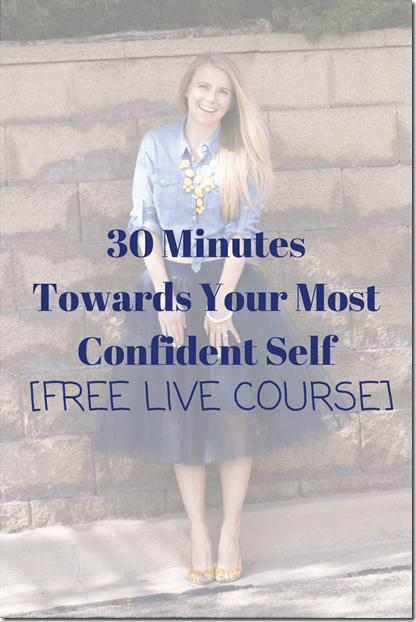 30 MinuteS Towards Your Most Confident Self
