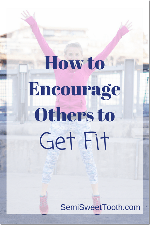 How to Encourage Others to Get Fit