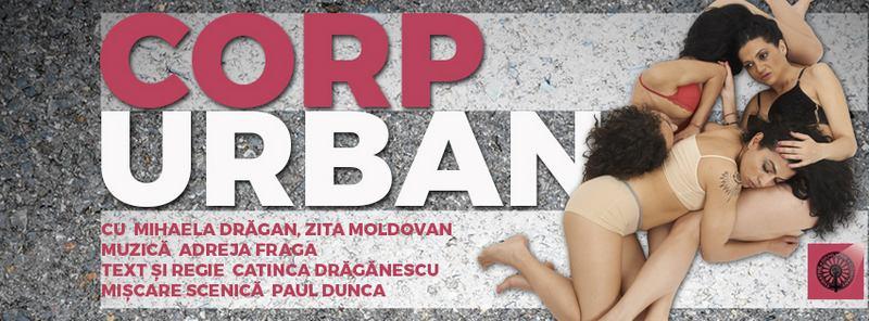 """""""Corp urban"""" în premieră la Centrul de Teatru Educațional Replika"""