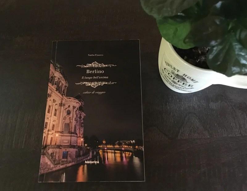 Berlino. Il luogo dell'anima di Nadia Finotto
