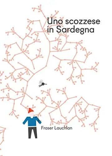 La copertina del libro uno scozzese in Sardegna