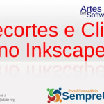 Recortes e Clips no Inkscape