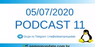 Confira os destaques do Podcast 11 do SempreUpdate