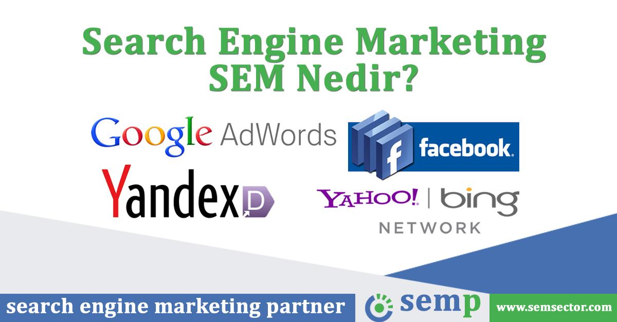 Search Engine Marketing - SEM Nedir