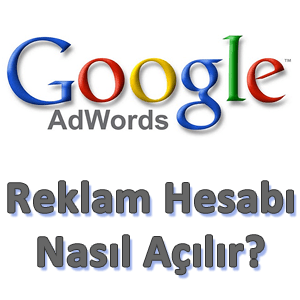 google-adwords hesabi nasil açılır
