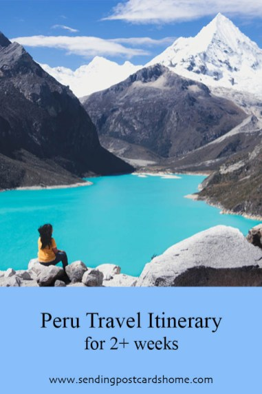 Peru travel itinerary for 2+ weeks