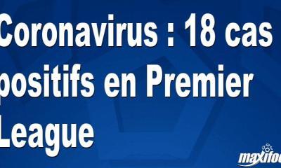 Coronavirus : 18 cas positifs en Premier League