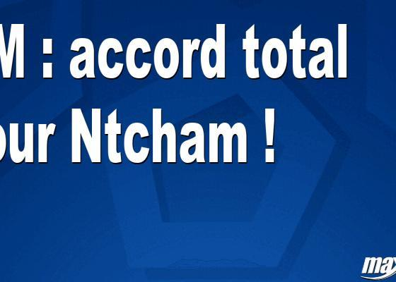 OM : accord total pour Ntcham !