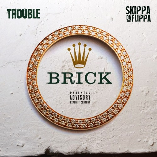 "#Trouble – ""Brick"" (ft #SkippaDaFlippa) {Produced by Cassius Jay}"