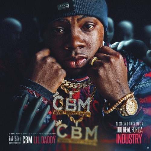 @LilDaddyCBM – Too Real For Da Industry