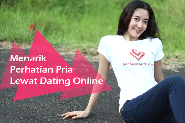 menarik-perhatian-lewat-dating-online