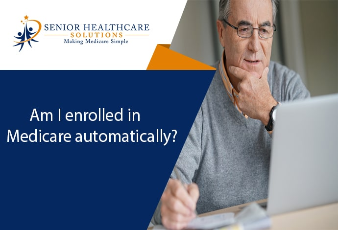 Am-I-enrolled-in-Medicare-automatically