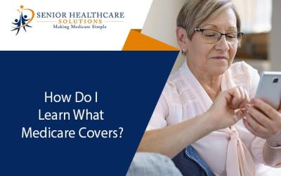 How Do I Learn What Medicare Covers?