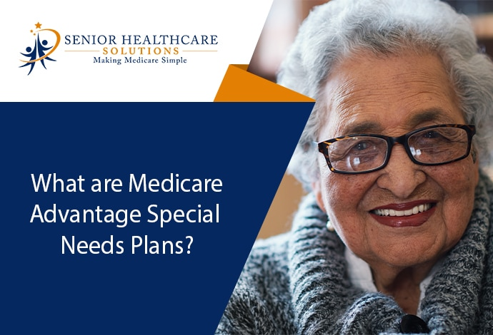 what-are-medicare-advantage-special-needs-plans