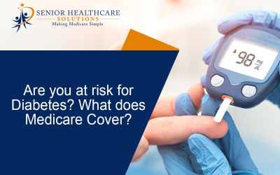 Are you at risk for Diabetes? What does Medicare Cover?