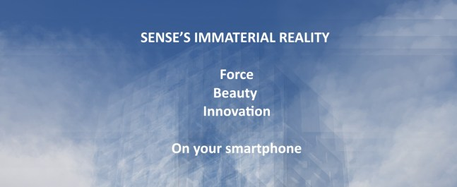 SENSE'S IMMATERIAL REALITY   Force Beauty  Innovation  On your smartphone