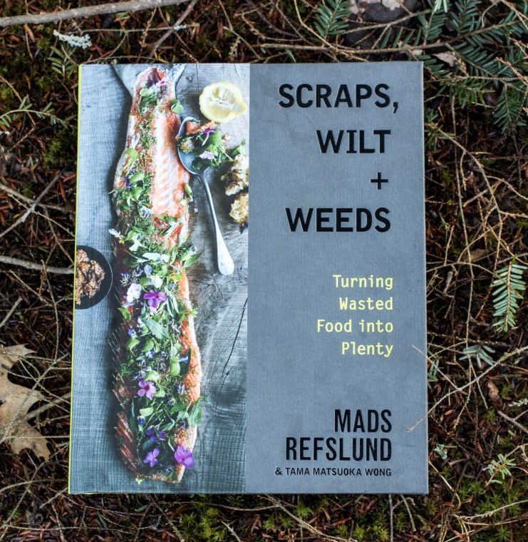 A Cookbook Review and an Interview: Scraps, Wilt and Weeds
