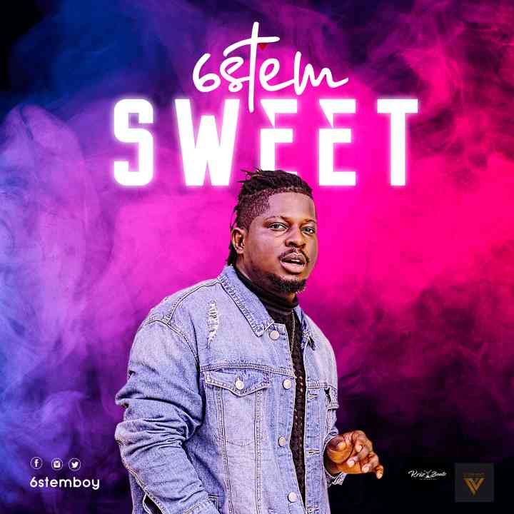 6stem – Sweet (Prod. by Krizbeatz)| @6stemboy