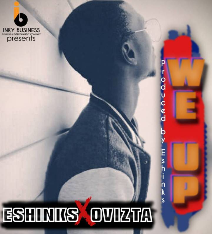 Eshinks ft. Ovizta - We Up (prod. By Eshinks)