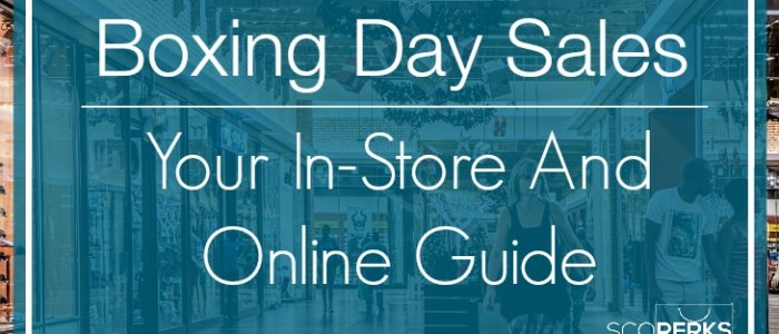 Boxing Day Sales – Your In-store And Online Guide