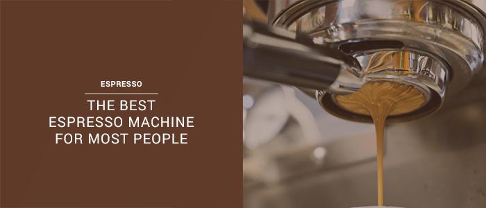 The 5 Best Espresso Machine