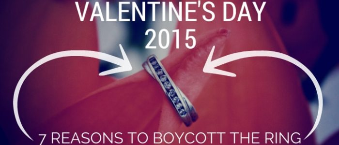 Valentine's Day 2015: 7 Reasons To Boycott The Ring