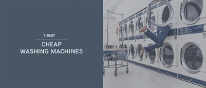 A Picture Of A Laundry Room With The Text 'The 7 Best CHEAP WASHING MACHINES 2015 In The UK'