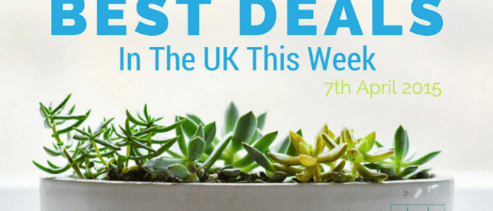 Best Deals In The UK This Week – 7th April 2015