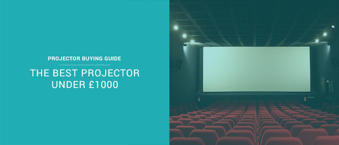 The Best Projector under £1000 – Projector Buying Guide