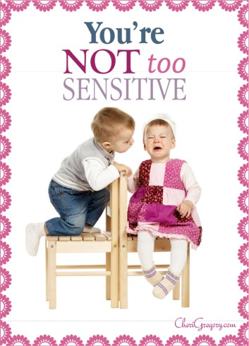 Youre Not Too Sensitive