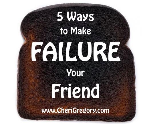 5 Ways to Make Failure Your Friend