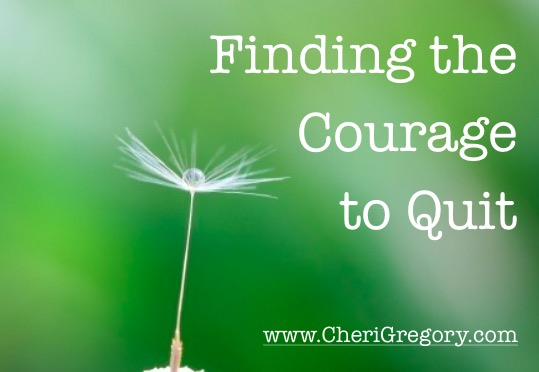 Finding the Courage to Quit
