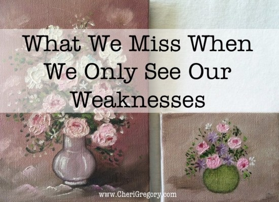What We Miss When We Only See Our Weaknesses