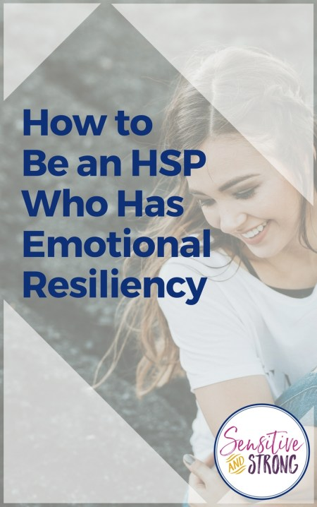 How to be an HSP Who Has Emotional Resiliency