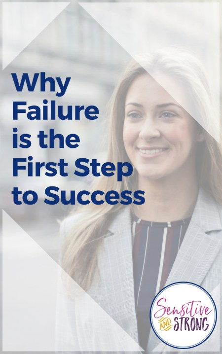 Why Failure is the First Step to Success